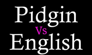 A Case for Pidgin: Must Nigeria worry about the declining use of standard English? image